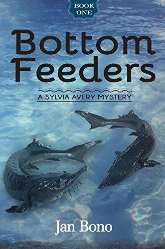 Bottom Feeders – Sylvia Avery Cozy Mystery Series, Book One